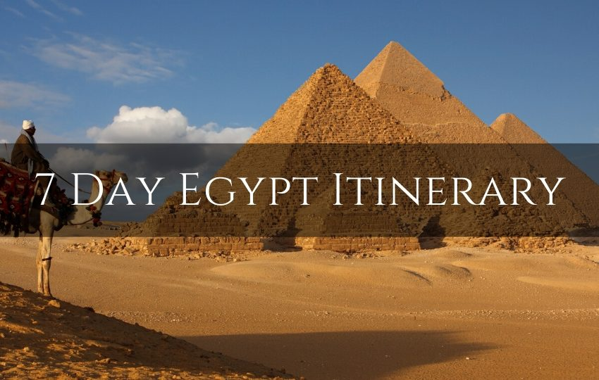 How to spend 7-Day in Egypt